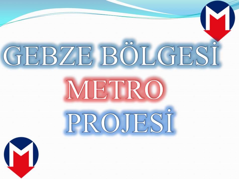 Gebze'ye metro yapılarak trafik rahatlatılmalı